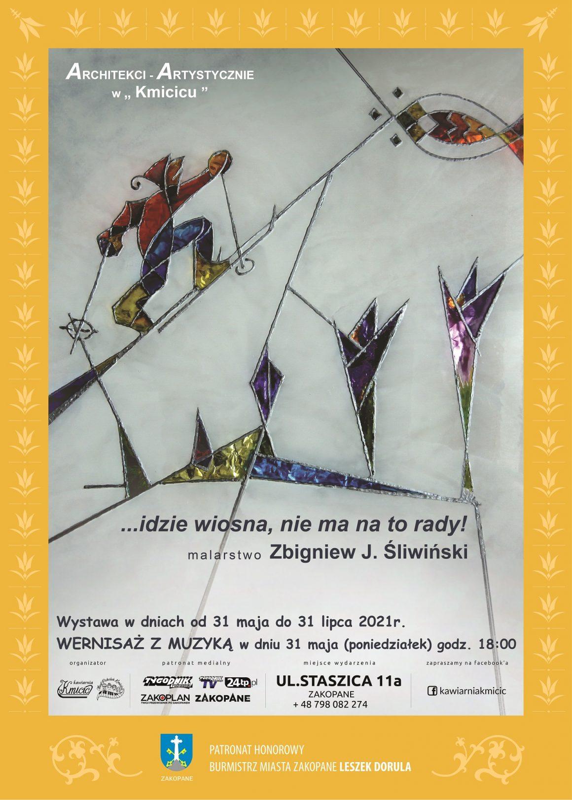"""Wernisaż wystawy malarstwa z oprawą muzyczną Architekta Zbigniewa Śliwińskiego """"…Idzie wiosna, nie ma na to rady"""""""